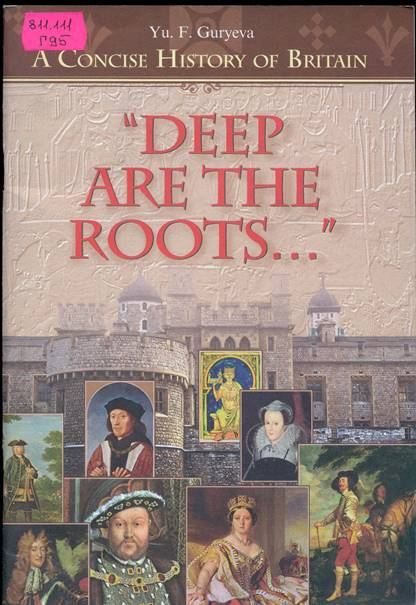Deep Are the Roots A Concise History of Britain